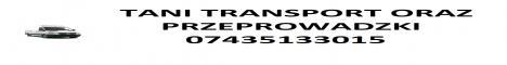 -------    PRZEPROWADZKI - 07435133015 -  ---TRANSPORT -   -
